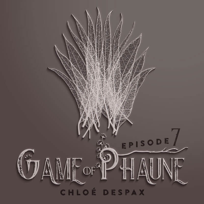 Game of Phaune 7 - Chloé Despax